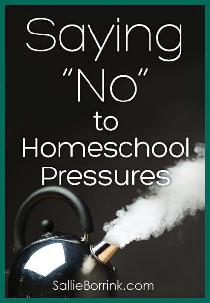"Saying ""No"" to Homeschool Pressures"