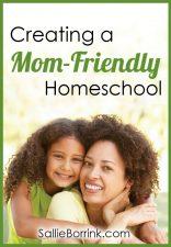 Creating a Mom-Friendly Homeschool