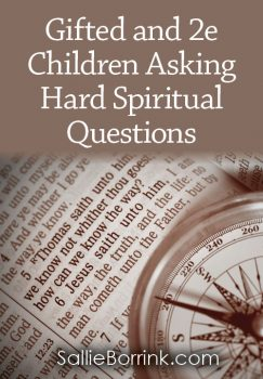 Gifted and 2e Children Asking Hard Spiritual Questions