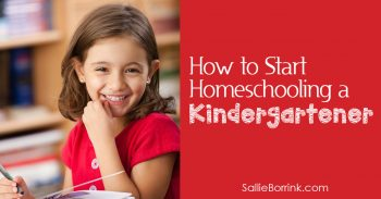 How to Start Homeschooling a Kindergartener 2
