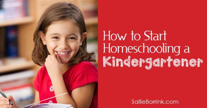 How to Start Homeschooling a Kindergartener 2