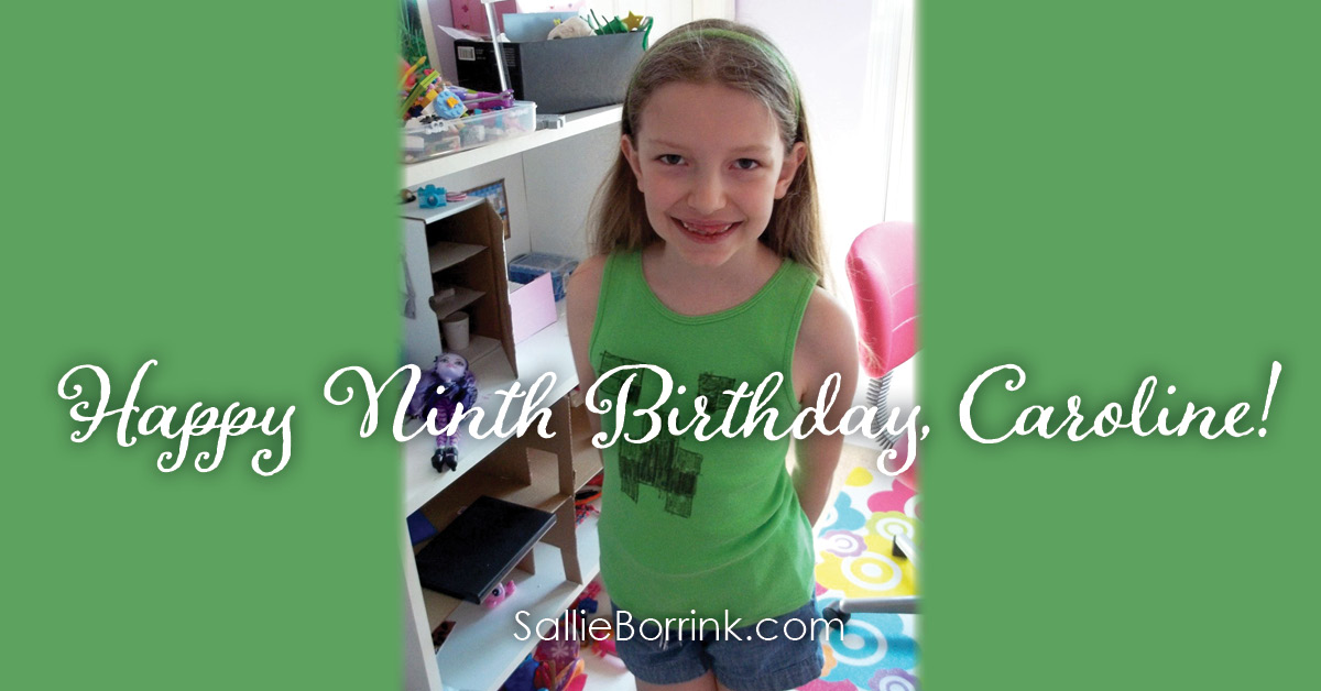 Happy Ninth Birthday, Caroline 2