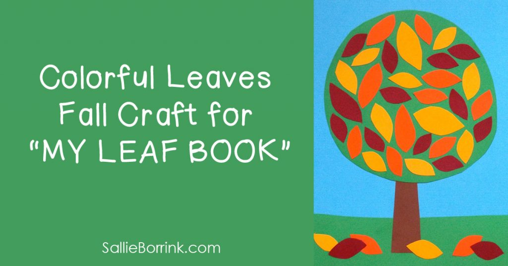 "Colorful Leaves Fall Craft for ""MY LEAF BOOK"""