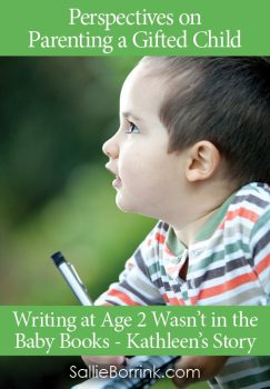 Writing at Age 2 Wasn't in the Baby Books – Kathleen's Story