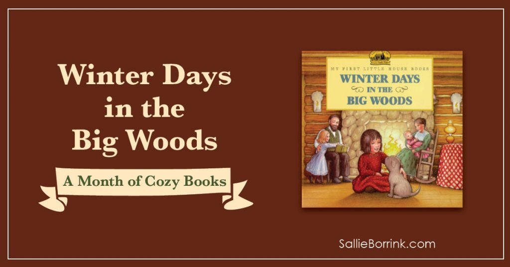 Winter Days in the Big Woods - A Month of Cozy Books 2