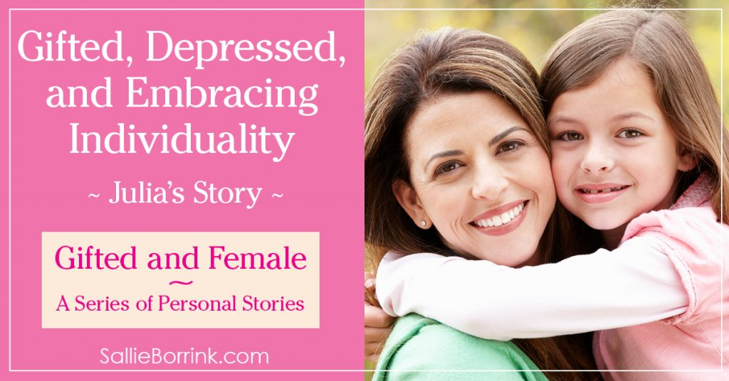 Gifted and Female - Gifted, Depressed and Embracing Individuality - Julia's Story 2