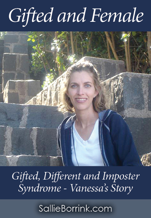 Gifted and Female - Gifted, Different and Imposter Syndrome - Vanessa's Story