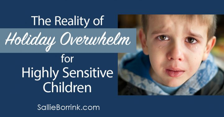 The Reality of Holiday Overwhelm for Highly Sensitive Children 2