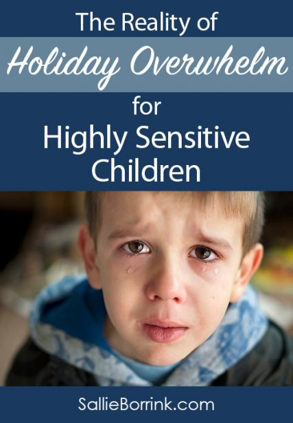 The Reality of Holiday Overwhelm for Highly Sensitive Children