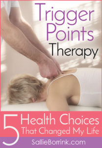5 Health Choices That Changed My Life - Trigger Points Therapy