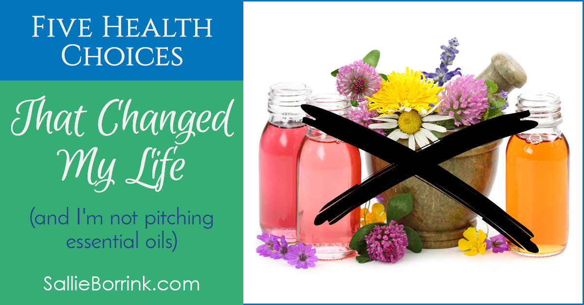 5 Health Choices That Changed My Life (and I'm not pitching essential oils) 2