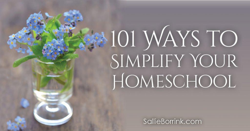 101 Ways to Simplify Your Homeschool 2