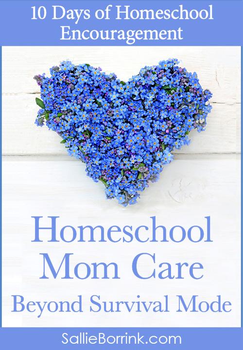 Homeschool Mom Care - Beyond Survival Mode