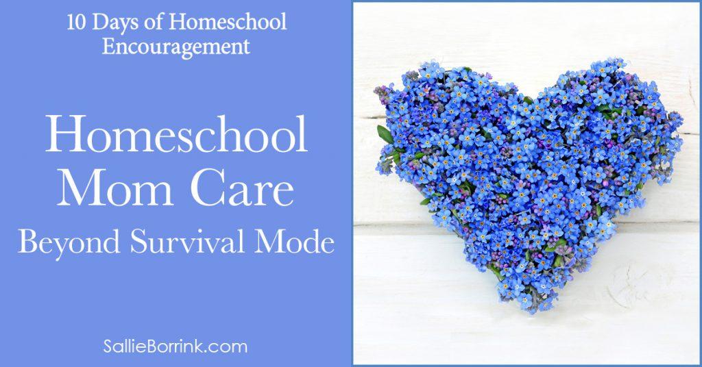 Homeschool Mom Care - Beyond Survival Mode 2