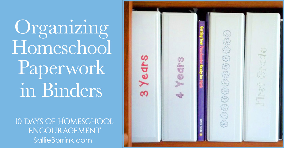 Organizing Homeschool Paperwork in Binders - SallieBorrink.com