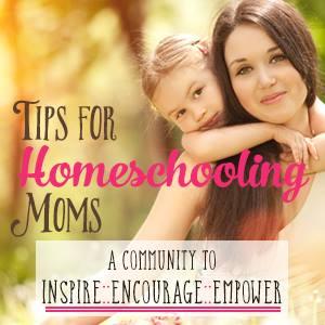 Tips for Homeschool Moms Series