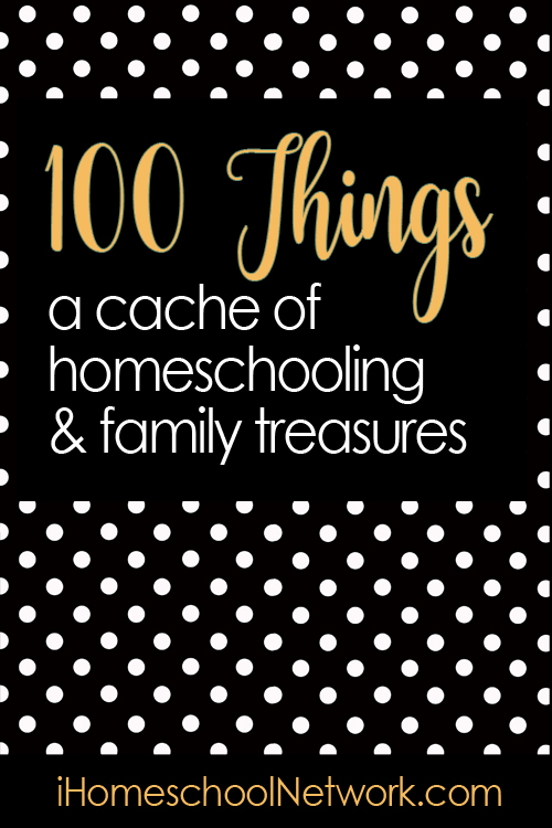 List of 100 Things for Homeschoolers
