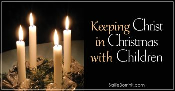 Keeping Christ in Christmas with Children 2