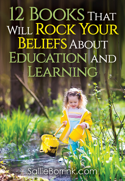 12 Books That Will Rock Your Beliefs About Education and Learning