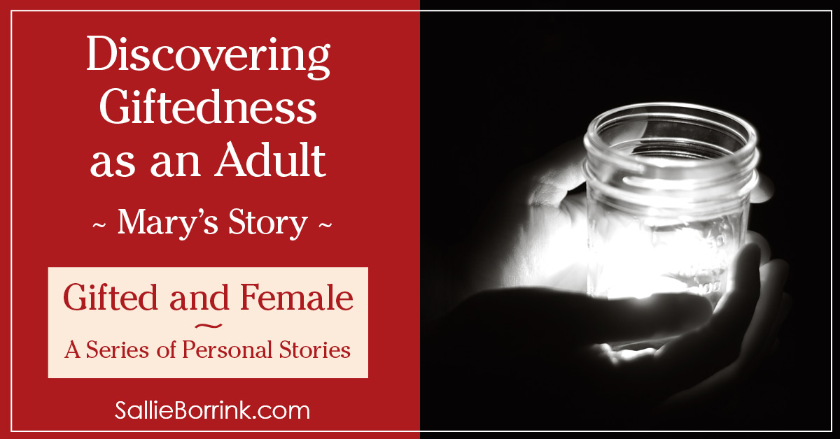 Gifted and Female - Discovering Giftedness as an Adult - Mary's Story 2