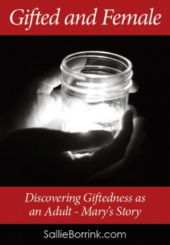 Discovering Giftedness as an Adult – Mary's Story