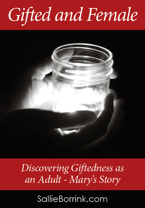 Gifted and Female - Discovering Giftedness as an Adult - Mary's Story