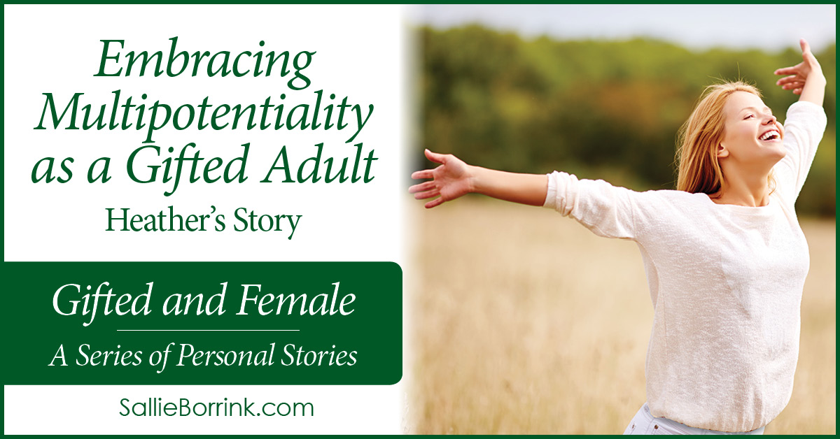 Gifted and Female - Embracing Multipotentiality as a Gifted Adult - Heather's Story 2