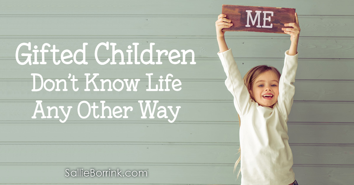 Gifted Children Don't Know Life Any Other Way 2