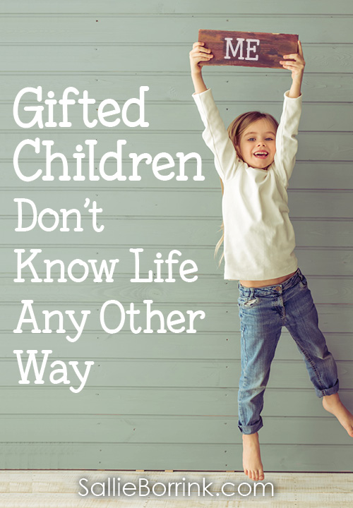 Gifted Children Don't Know Life Any Other Way