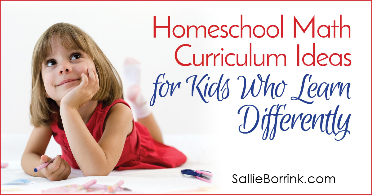 Homeschool Math Curriculum Ideas for Kids Who Learn Differently 2