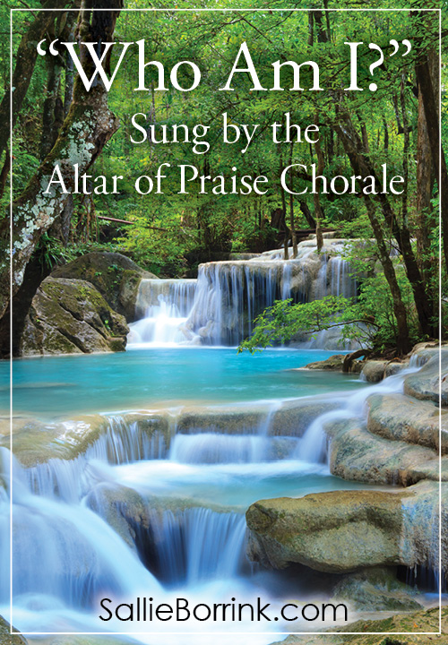 Who Am I Sung by the Altar of Praise Chorale