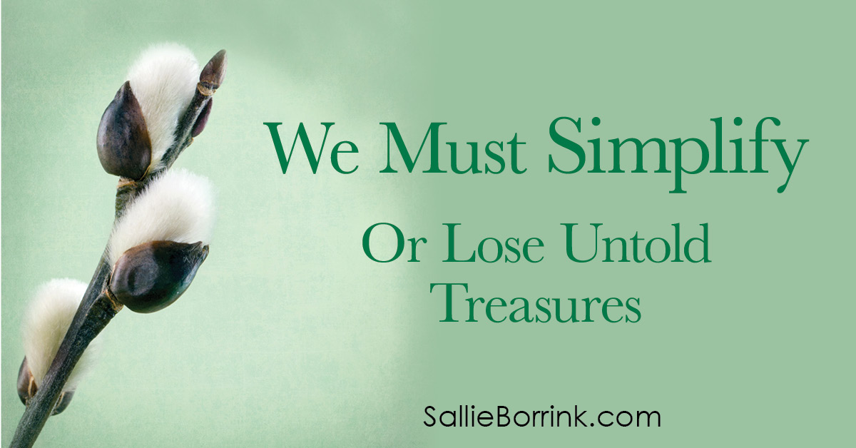 We Must Simplify or Lose Untold Treasures 2