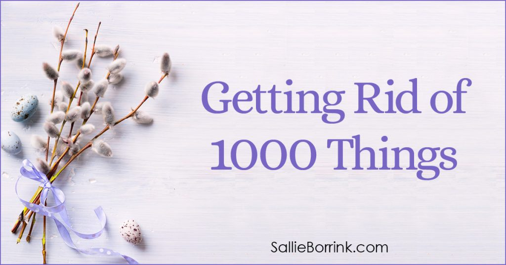 Getting Rid of 1000 Things 2