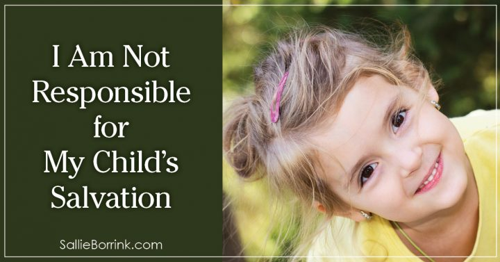 I Am Not Responsible for My Child's Salvation 2