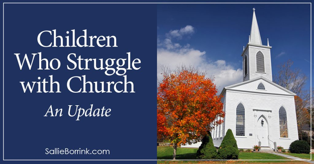 Children Who Struggle with Church - An Update 2