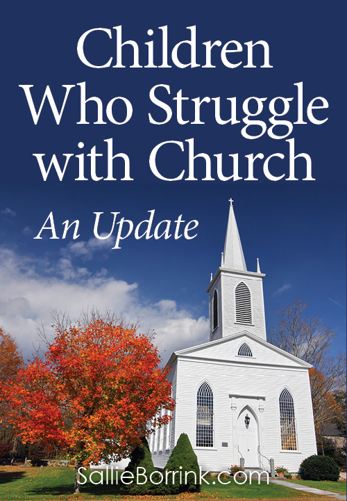 Children Who Struggle with Church - An Update