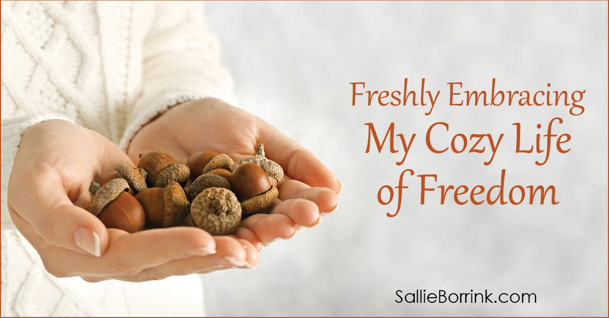 Freshly Embracing My Cozy Life of Freedom 2