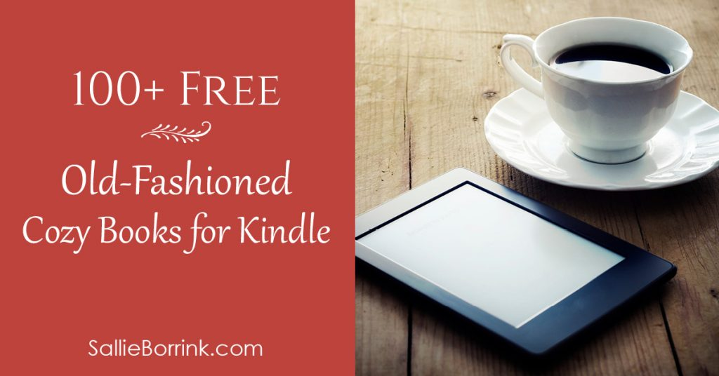100+ Free Old-Fashioned Cozy Books for Kindle