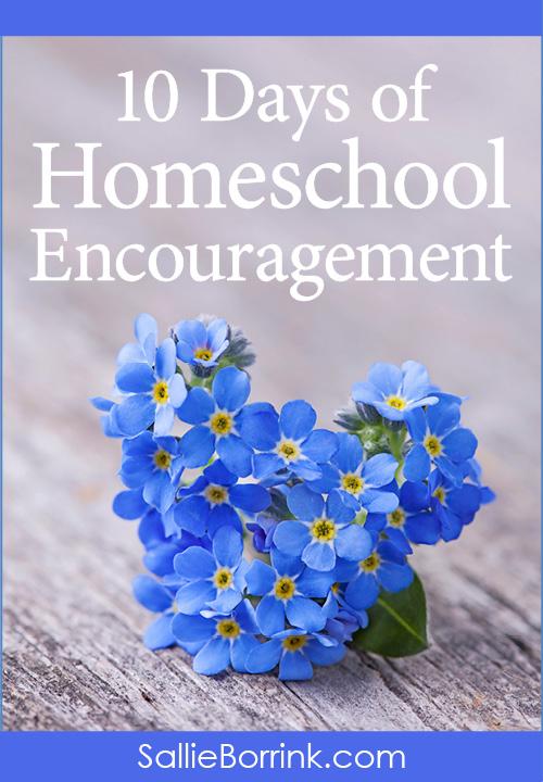 10 Days of Homeschool Encouragement Series
