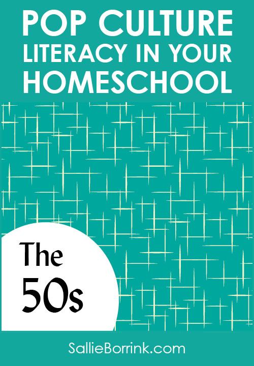 Pop Culture Literacy in Your Homeschool 1950s
