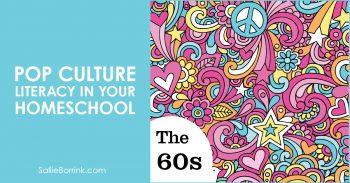Pop Culture Literacy in Your Homeschool 1960s 2