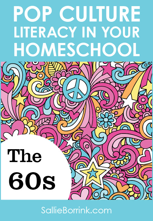 Pop Culture Literacy in Your Homeschool 1960s