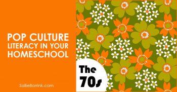 Pop Culture Literacy in Your Homeschool 1970s 2