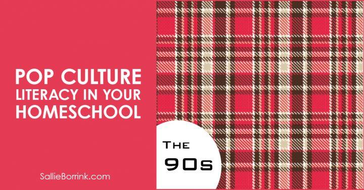 Pop Culture Literacy in Your Homeschool 1990s 2