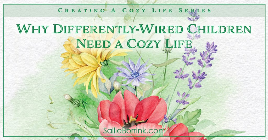 Why Differently Wired Children Need a Cozy Life Pin 2