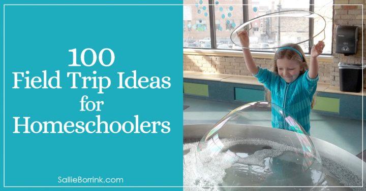 100 Field Trip Ideas for Homeschoolers 2