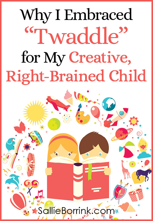 Why I Embraced Twaddle for My Creative, Right Brained Child