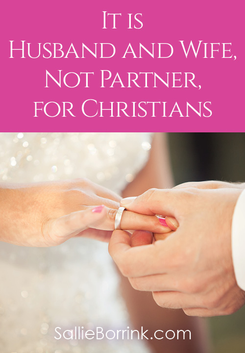 It's Husband and Wife, Not Partner, for Christians