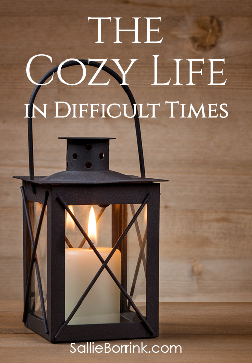 The Cozy Life in Difficult Times