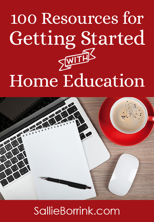 100 Resources for Getting Started with Home Education